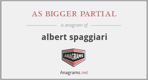 as bigger partial - albert spaggiari