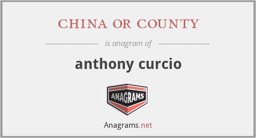 china or county - anthony curcio