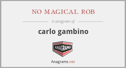 no magical rob - carlo gambino