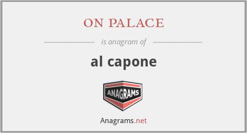on palace - al capone