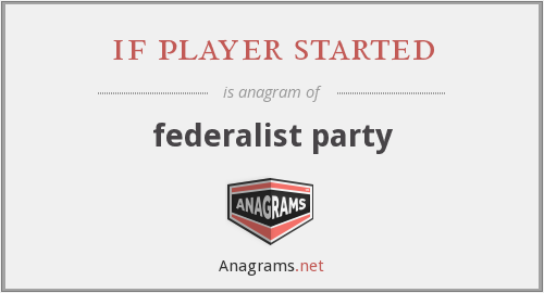 if player started - federalist party