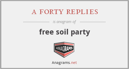 a forty replies - free soil party
