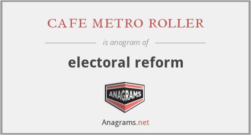 cafe metro roller - electoral reform