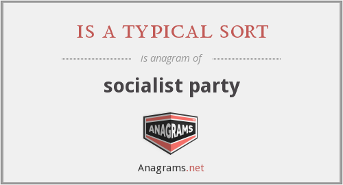 is a typical sort - socialist party