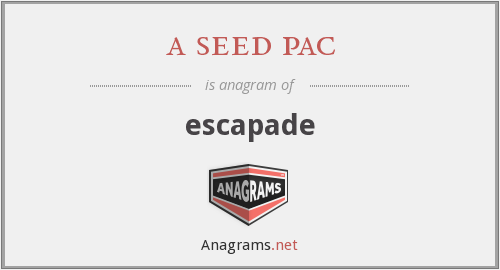 a seed pac - escapade