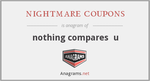 nightmare coupons - nothing compares  u