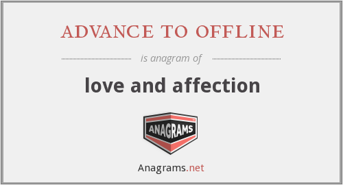 advance to offline - love and affection