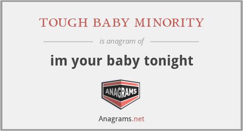 tough baby minority - im your baby tonight