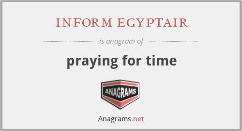 inform egyptair - praying for time