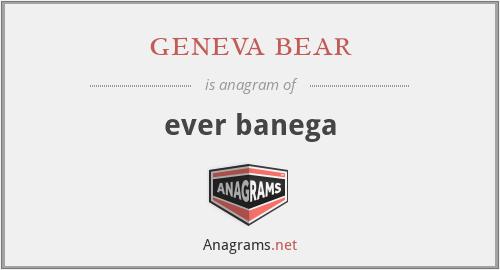 geneva bear - ever banega