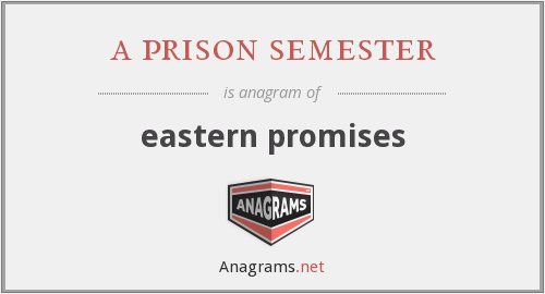 a prison semester - eastern promises