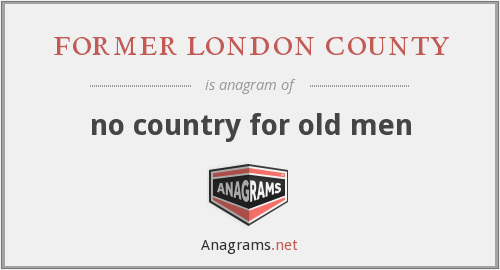 former london county - no country for old men