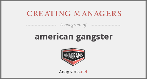 creating managers - american gangster