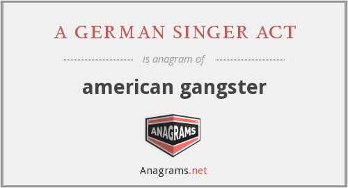 a german singer act - american gangster