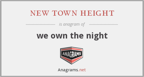 new town height - we own the night