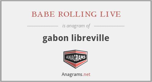 babe rolling live - gabon libreville