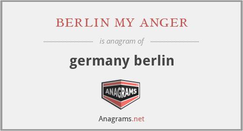 berlin my anger - germany berlin