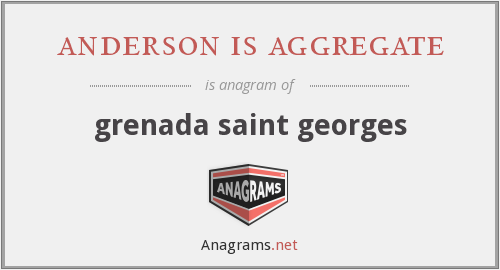 anderson is aggregate - grenada saint georges
