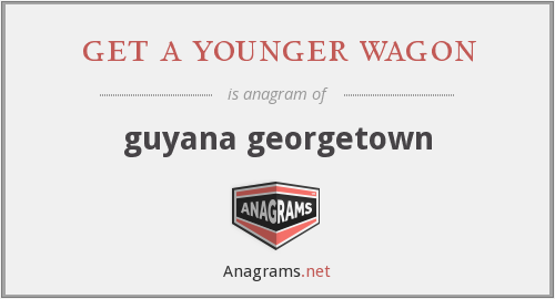 get a younger wagon - guyana georgetown