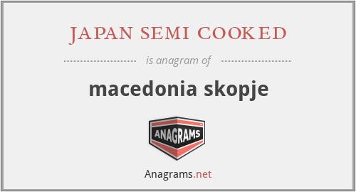 japan semi cooked - macedonia skopje