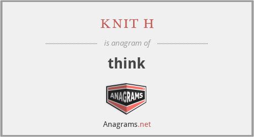 knit h - think