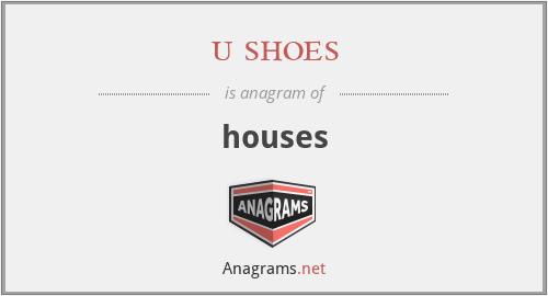 u shoes - houses