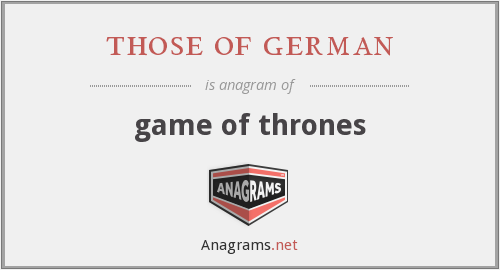 those of german - game of thrones