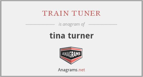 train tuner - tina turner