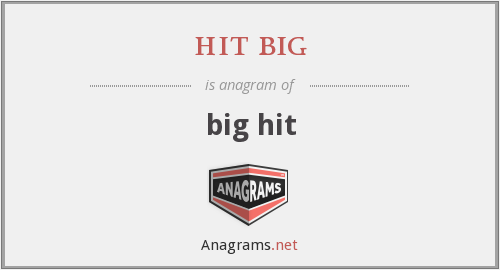 hit big - big hit