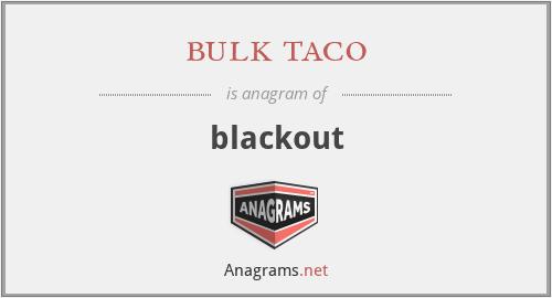bulk taco - blackout