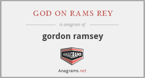 god on rams rey - gordon ramsey
