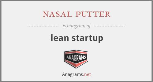 nasal putter - lean startup