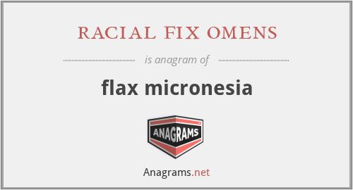 racial fix omens - flax micronesia