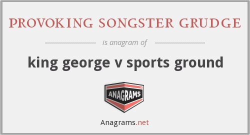 provoking songster grudge - king george v sports ground