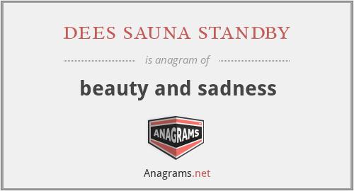 dees sauna standby - beauty and sadness