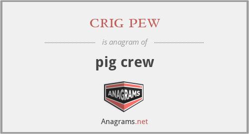 crig pew - pig crew