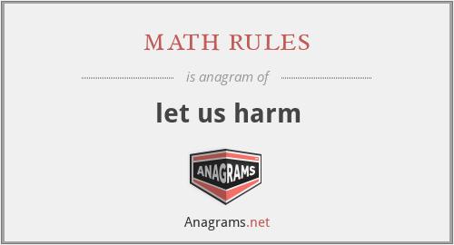 math rules - let us harm