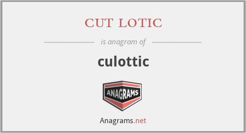 cut lotic - culottic