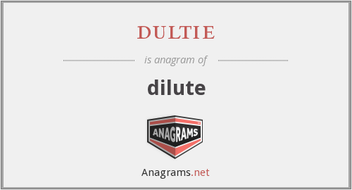 dultie - dilute