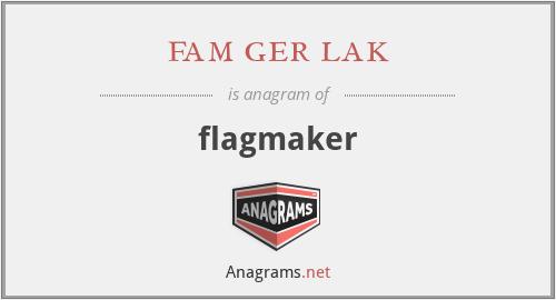 fam ger lak - flagmaker