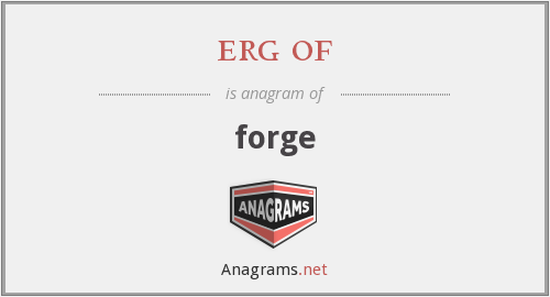 erg of - forge