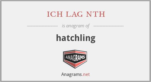 ich lag nth - hatchling