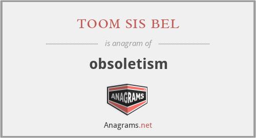 toom sis bel - obsoletism